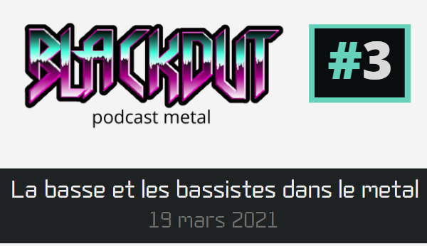 EPISODE #3 – La basse et les bassistes dans le metal