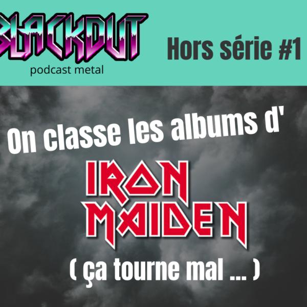 EPISODE #8 : Hors série, on classe les albums d'IRON MAIDEN